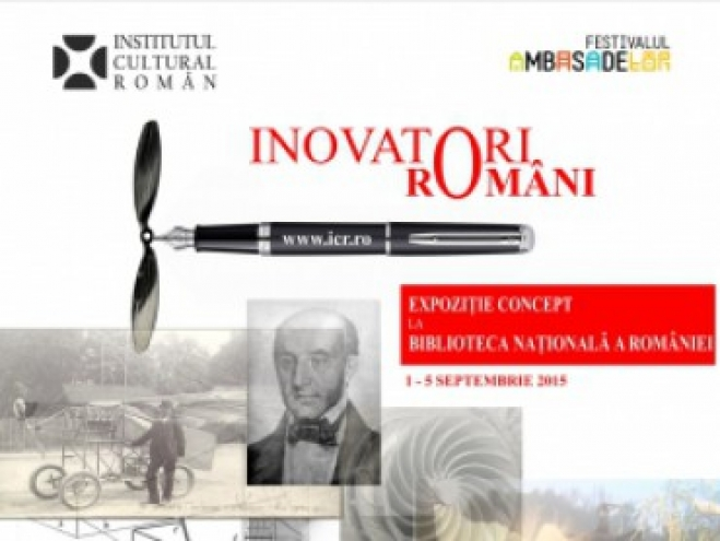 """""""Mari inovatori români"""" - Expoziție organizată de Institutul Cultural Român în cadrul Festivalului Ambasadelor"""